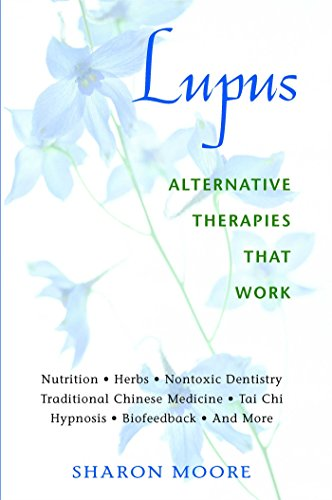 Lupus Alternative Therapies That Work: Alternative Therapies at Work: Sharon Moore