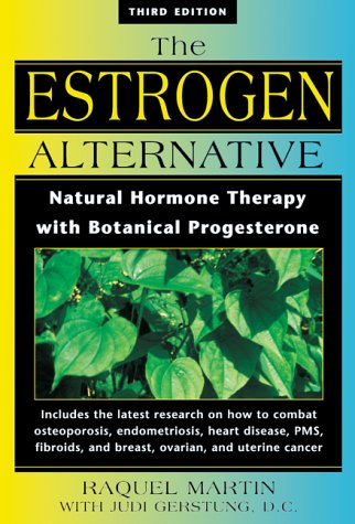 9780892818938: The Estrogen Alternative: Natural Hormone Therapy with Botanical Progesterone