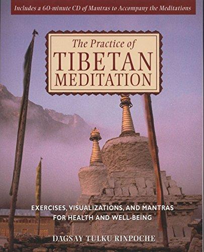 The Practice of Tibetan Meditation: Exercises, Visualizations,: Dagsay Tulku Rinpoche