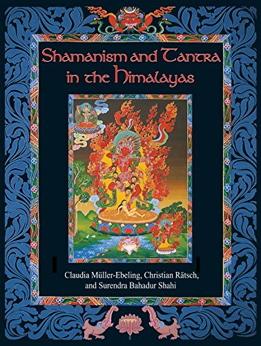 Shamanism and Tantra in the Himalayas: Muller-Eberling, Claudia;Ratsch, Christian;Shahi, Surendra ...