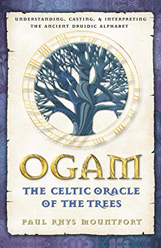 9780892819195: Ogam, the Celtic Oracle of the Trees: Understanding, Casting, and Interpreting the Ancient Druidic Alphabet