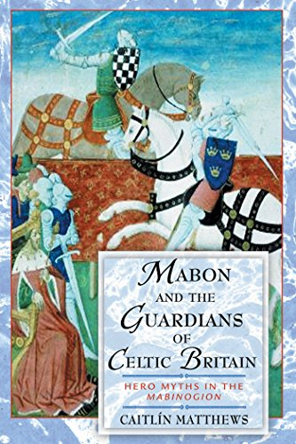 9780892819201: Mabon and the Guardians of Celtic Britain: Hero Myths in the Mabinogion