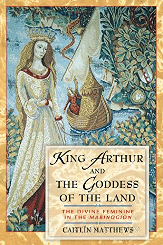 9780892819218: King Arthur and the Goddess of the Land: The Divine Feminine in the Mabinogion