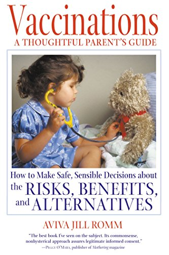 9780892819317: Vaccinations: A Thoughtful Parent's Guide: How to Make Safe, Sensible Decisions about the Risks, Benefits, and Alternatives