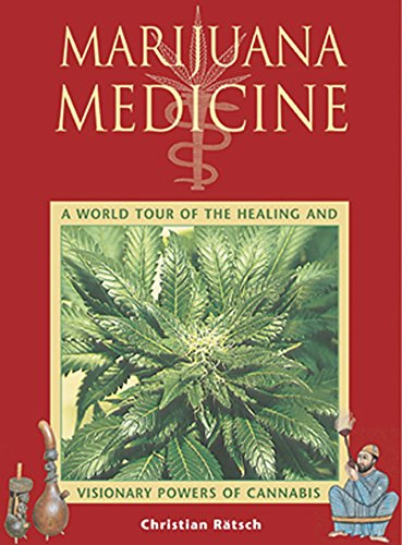 9780892819331: Marijuana Medicine: A World Tour of the Healing and Visionary Powers of Cannabis