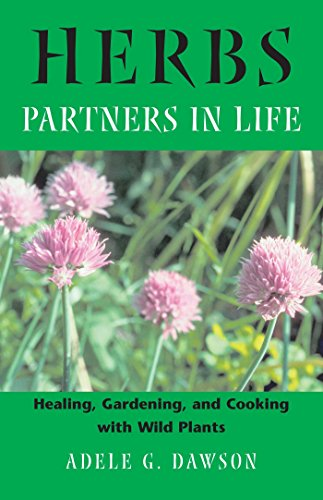 9780892819348: Herbs: Partners in Life: Healing, Gardening, and Cooking with Wild Plants