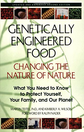 Genetically Engineered Food: Changing the Nature of Nature.