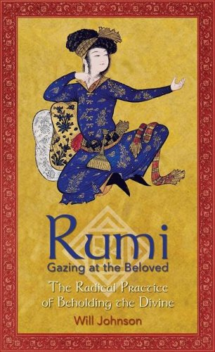 9780892819584: Rumi: Gazing at the Beloved: The Radical Practice of Beholding the Divine