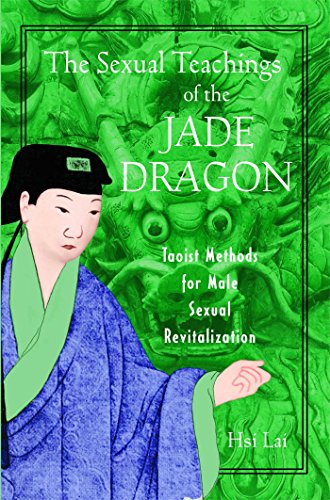 9780892819638: The Sexual Teachings of the Jade Dragon: Taoist Methods for Male Sexual Revitalization