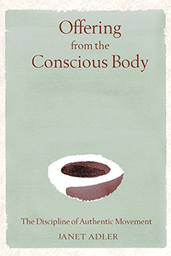 9780892819669: Offering from the Conscious Body: The Discipline of Authentic Movement