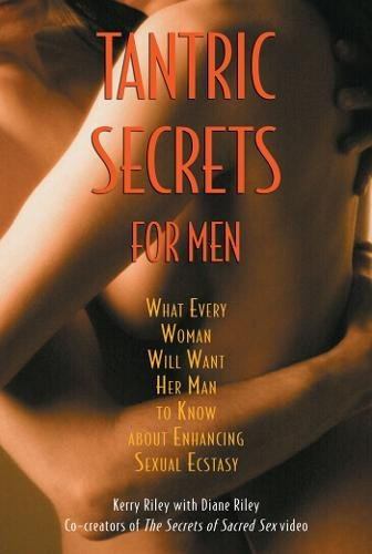 9780892819690: Tantric Secrets for Men: What Every Woman Will Want Her Man to Know about Enhancing Sexual Ecstasy
