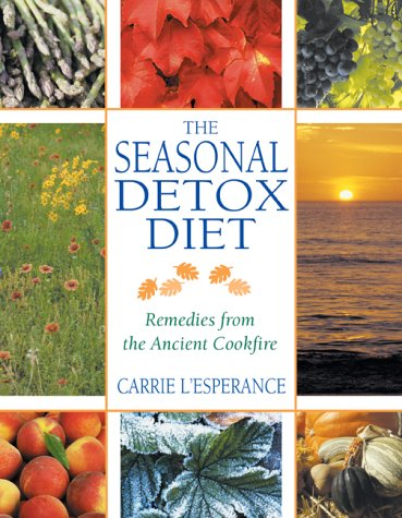 9780892819829: Seasonal Detox Diet: Remedies from the Ancient Cookfire