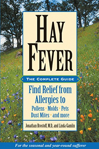9780892819881: Hay Fever: The Complete Guide: Find Relief from Allergies to Pollens, Molds, Pets, Dust Mites, and more