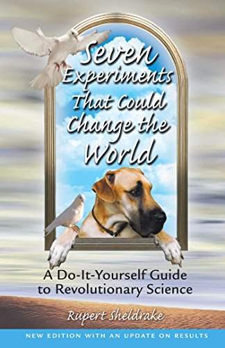 9780892819898: Seven Experiments That Could Change the World: A Do-It-Yourself Guide to Revolutionary Science (2nd Edition with Update on Results)