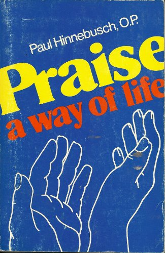 Praise a Way of Life (0892830328) by Paul Hinnebusch
