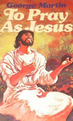 9780892830541: To Pray as Jesus
