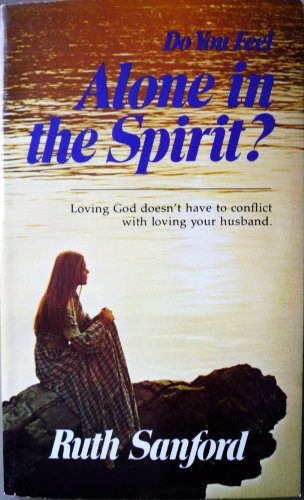 Do You Feel Alone in the Spirit