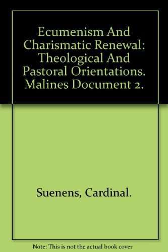 Ecumenism and Charismatic Renewal: Theological and Pastoral Orientations (Malines Document 2): ...
