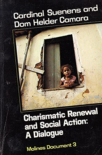 Charismatic Renewal and Social Action: A Dialogue: Leon-Joseph, Cardinal Suenens, Dom Helder Camara
