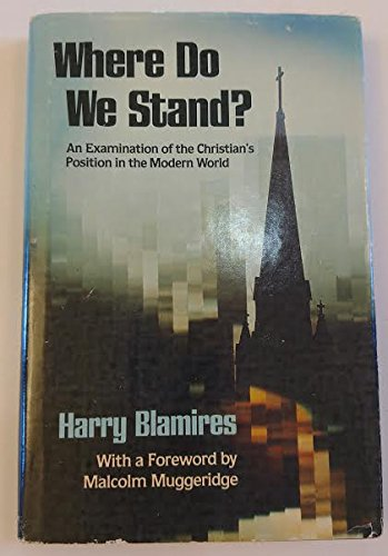 Where Do We Stand? An Examination of the Christian's Position in the Modern World