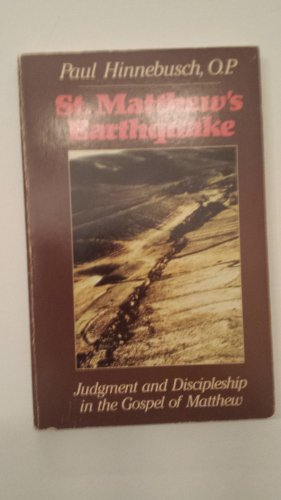 St. Matthew's Earthquake: Judgement and Disciples in the Gospel of Matthew (9780892830930) by Paul Hinnebusch