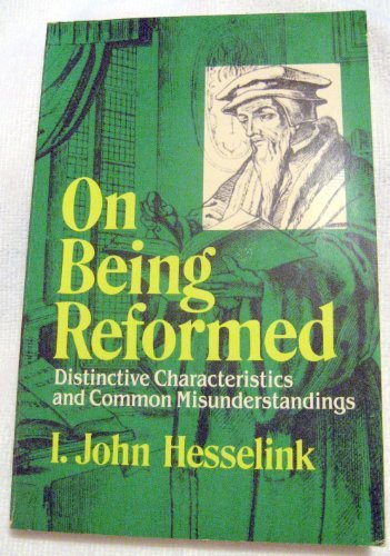 9780892831623: On Being Reformed: Distinctive Characteristics and Common Misunderstandings