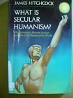 What Is Secular Humanism?: Why Humanism Became: James Hitchcock