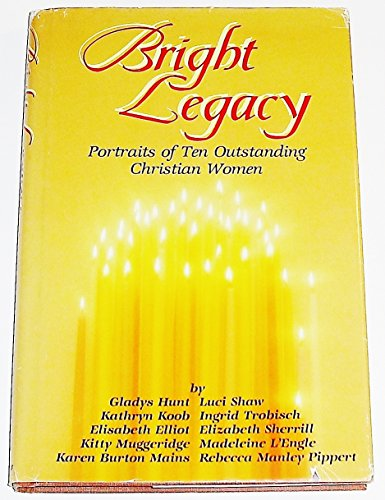 9780892831678: Bright legacy: Portraits of ten outstanding Christian women