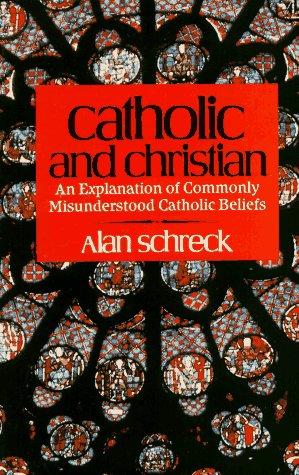 9780892831814: Catholic and Christian: An Explanation of Commonly Misunderstood Catholic Beliefs