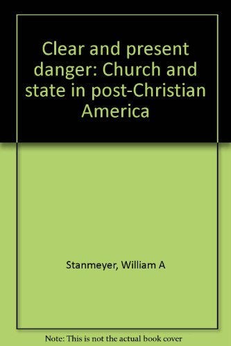 9780892832279: Clear and present danger: Church and state in post-Christian America