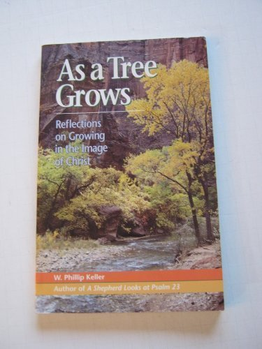 9780892832484: As a Tree Grows: Reflections on Growing in the Image of Christ