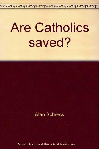 9780892832507: Are Catholics saved?
