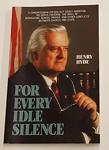 For Every Idle Silence: Henry J. Hyde