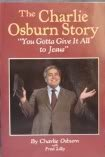 The Charlie Osburn Story: You Gotta Give It All to Jesus