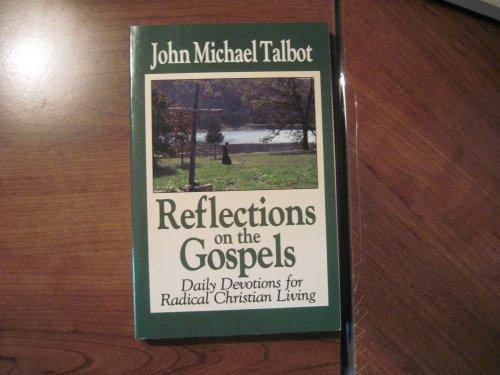 Reflections On The Gospels: Daily Devotions For: Talbot, John Michael