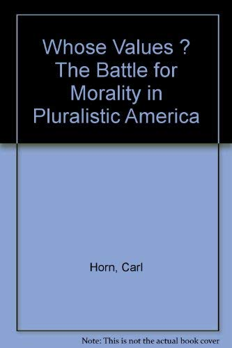 9780892833108: Whose Values ? The Battle for Morality in Pluralistic America