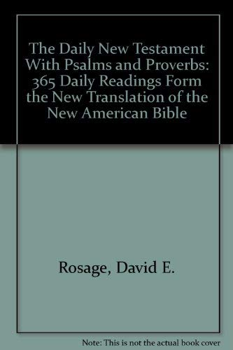 9780892833467: The Daily New Testament With Psalms and Proverbs: 365 Daily Readings Form the New Translation of the New American Bible
