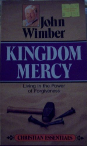 9780892833603: Kingdom Mercy: Living in the Power of Forgiveness