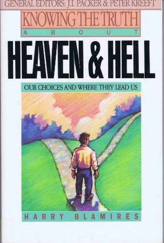 9780892833702: Knowing the Truth About Heaven and Hell: Our Choices and Where They Lead Us