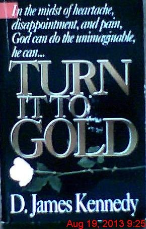 Turn It to Gold: D. James Kennedy