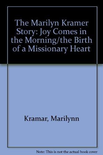 The Marilyn Kramer Story: Joy Comes in: Marilynn Kramar, Robert
