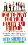 9780892836703: How to Pray for Your Family and Friends