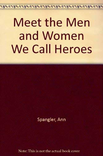 9780892837038: Meet the Men and Women We Call Heroes