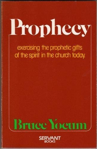 9780892837229: Prophecy: Exercising the Prophetic Gifts of the Spirit in the Church Today