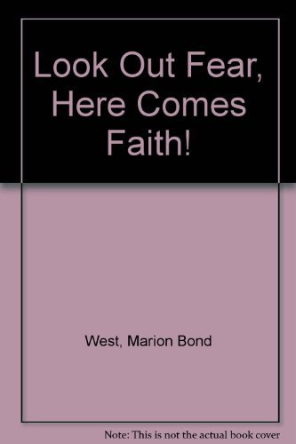 Look Out Fear, Here Comes Faith!: West, Marion Bond