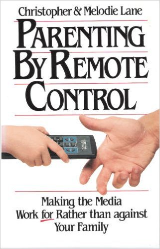 9780892837410: Parenting by Remote Control: How to Make the Media Work For, Rather Than Against Your Family