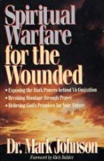 Spiritual Warfare for the Wounded (0892837535) by Mark Johnson
