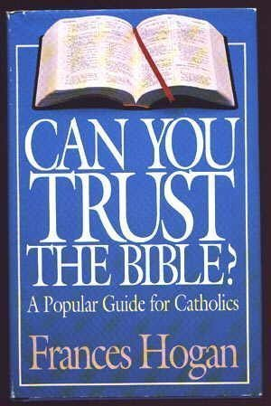 Can You Trust the Bible? : A: Hogan, Frances