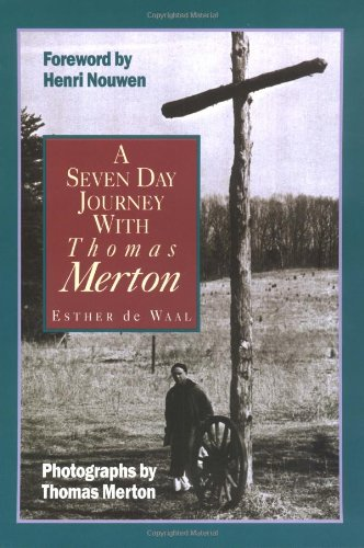 9780892837892: A Seven Day Journey With Thomas Merton