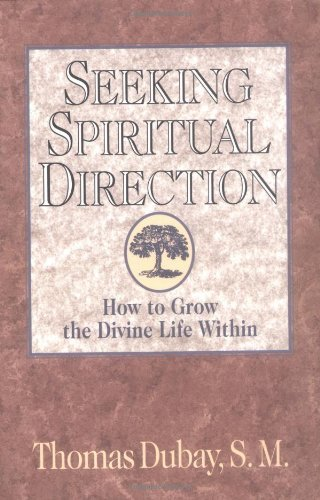 9780892838103: Seeking Spiritual Direction: How to Grow the Divine Life Within